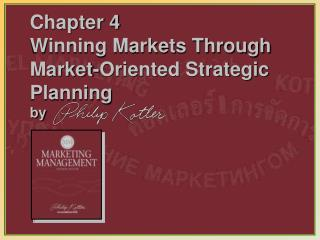 Chapter 4 Winning Markets Through Market-Oriented Strategic Planning by