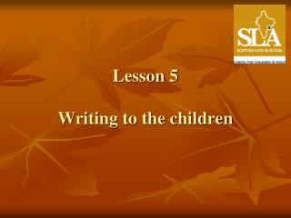 Lesson 5 Writing to the children