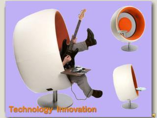 Technology  Innovation