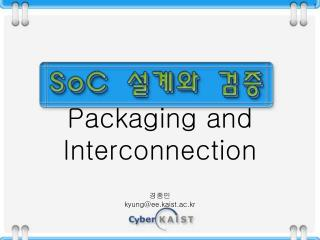 Packaging and Interconnection