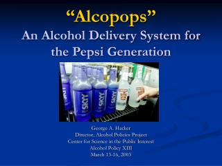 """Alcopops"" An Alcohol Delivery System for the Pepsi Generation"