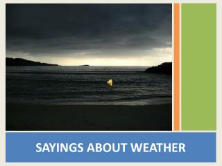 SAYINGS ABOUT WEATHER