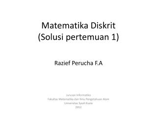 Matematika Diskrit ( Solusi pertemuan  1)