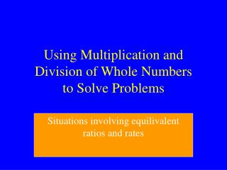 Using Multiplication and Division of Whole Numbers to Solve Problems