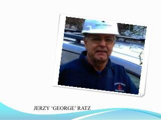 JERZY 'GEORGE' RATZ