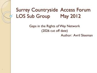Surrey Countryside  Access Forum LOS Sub Group       May 2012