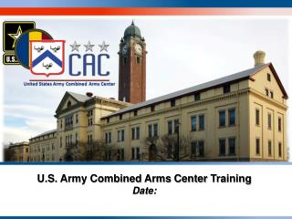 U.S. Army Combined Arms Center  Training Date: