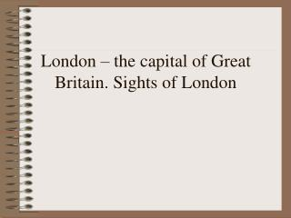 London – the capital of Great Britain. Sights of London