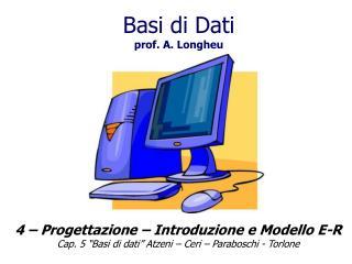 Basi di Dati prof. A. Longheu