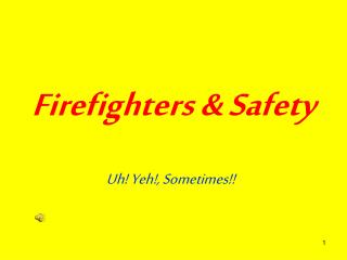 Firefighters & Safety