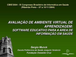 CBIS'2004 - IX Congresso Brasileiro de Informática em Saúde (Ribeirão Preto – 07 a 10/11/2004)