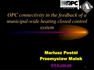 OPC connectivity in the feedback of a municipal-wide heating closed control  system