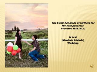 The LORD has made everything for  His own purposes. Proverbs  16:4 (NLT)  M & M (Mauliate & Maria)