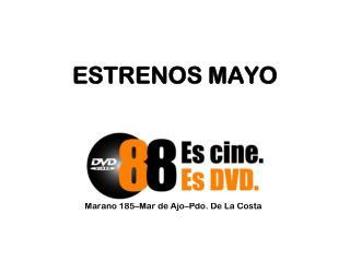 ESTRENOS MAYO