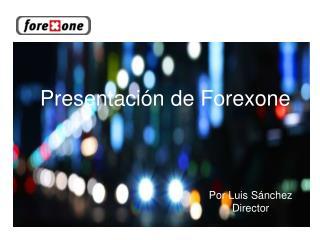 Presentación de Forexone