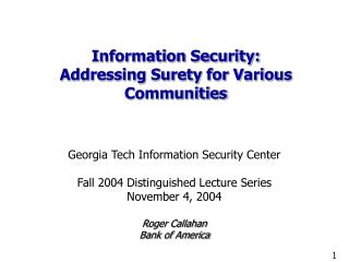 Information Security: Addressing Surety for Various Communities