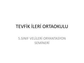 TEVFİK İLERİ ORTAOKULU