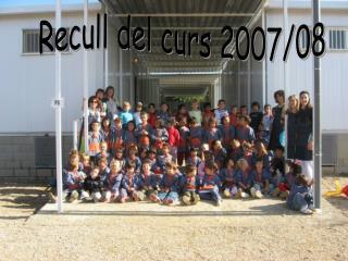 Recull del curs 2007/08