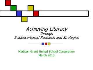 Achieving Literacy  through  Evidence-based Research and Strategies