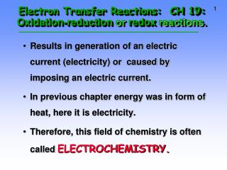 Electron Transfer Reactions:  CH 19:  Oxidation-reduction  or  redox  reactions .