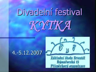 Divadelní festival KYTKA