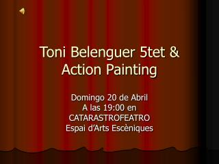 Toni Belenguer 5tet & Action Painting