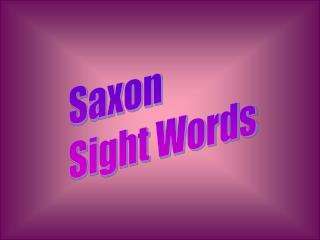 Saxon  Sight Words