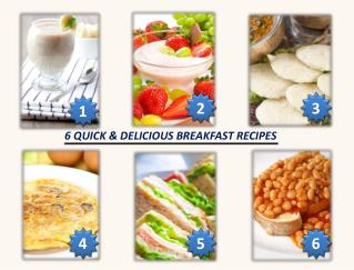 6 QUICK & DELICIOUS BREAKFAST RECIPES