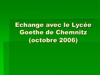 Echange avec le Lycée Goethe de Chemnitz (octobre 2006)