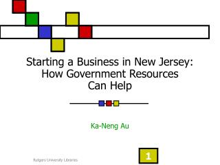 Starting a Business in New Jersey:  How Government Resources  Can Help