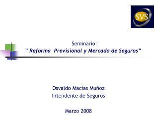 Seminario: � Reforma  Previsional y Mercado de Seguros�