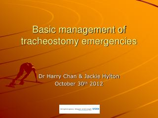 Basic management of tracheostomy emergencies