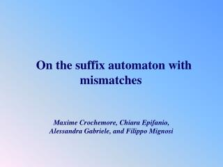 On the suffix automaton with mismatches