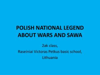 POLISH NATIONAL  LEGEND  ABOUT  WARS AND SAWA