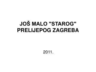 """JOŠ MALO """"STAROG"""" PRELIJEPOG ZAGREBA"""