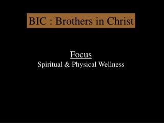 BIC : Brothers in Christ