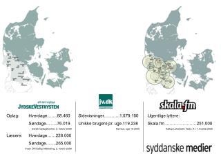 Oplag:  Hverdage…….68.460 Søndage……..76.019 Dansk Oplagskontrol, 2. halvår 2008