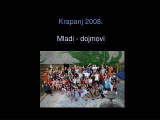 Krapanj 2008.  Mladi - dojmovi