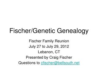 Fischer/Genetic Genealogy