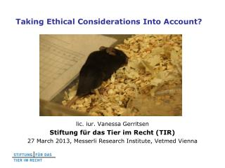 Taking Ethical Considerations Into Account?