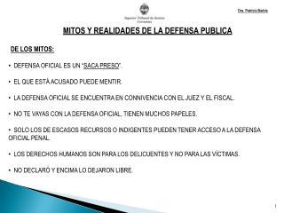 DE LOS MITOS:   DEFENSA OFICIAL ES UN � SACA PRESO �.   EL QUE EST� ACUSADO PUEDE MENTIR.