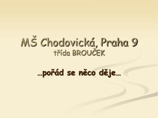 MŠ Chodovická, Praha 9 třída BROUČEK