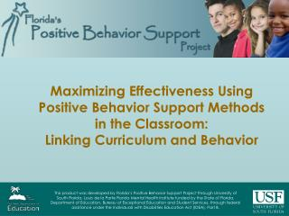 Maximizing Effectiveness Using Positive Behavior Support Methods in the Classroom: Linking Curriculum and Behavior