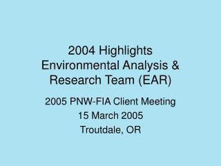 2004 Highlights Environmental Analysis & Research Team (EAR)
