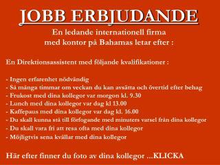 JOBB ERBJUDANDE En ledande internationell firma  med kontor på Bahamas letar efter :
