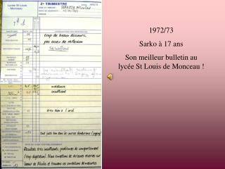 1972/73 Sarko à 17 ans Son meilleur bulletin au lycée St Louis de Monceau !