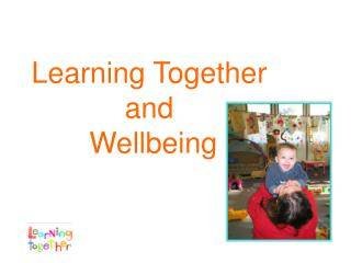 Learning Together  and  Wellbeing