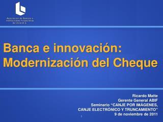 Banca e innovaci�n: Modernizaci�n del Cheque