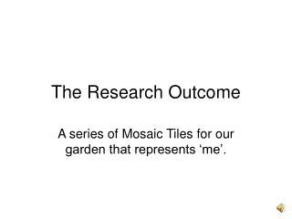 The Research Outcome