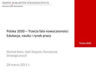 Polska 2030 – Trzecia fala nowoczesności Edukacja, nauka i rynek pracy